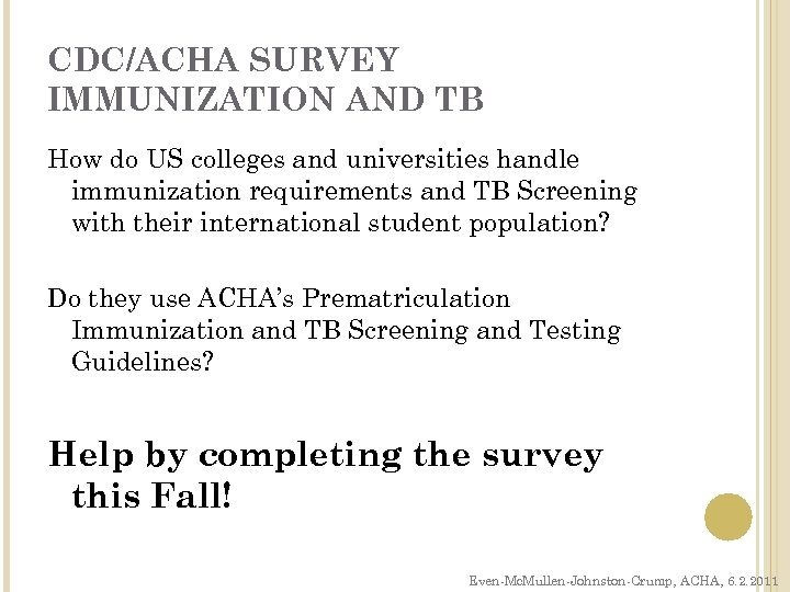 CDC/ACHA SURVEY IMMUNIZATION AND TB How do US colleges and universities handle immunization requirements