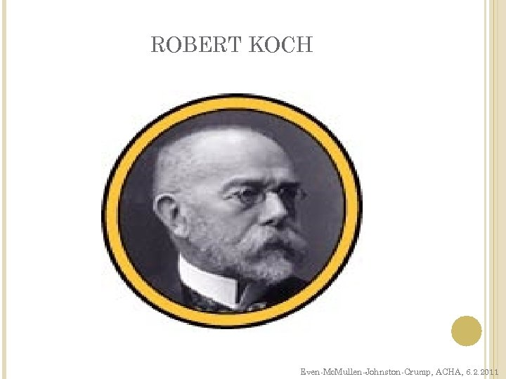 ROBERT KOCH Even-Mc. Mullen-Johnston-Crump, ACHA, 6. 2. 2011