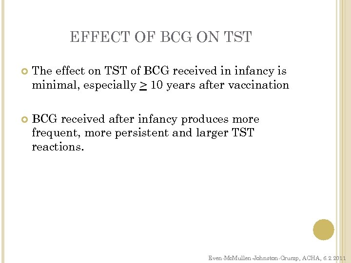 EFFECT OF BCG ON TST The effect on TST of BCG received in infancy