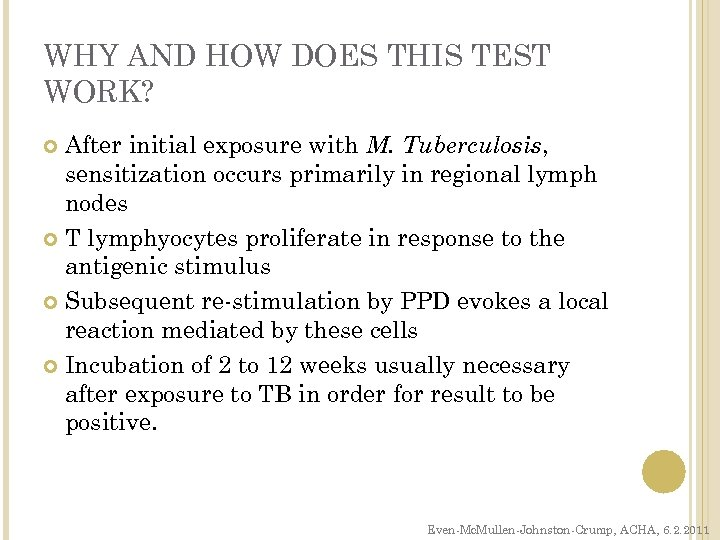 WHY AND HOW DOES THIS TEST WORK? After initial exposure with M. Tuberculosis, sensitization