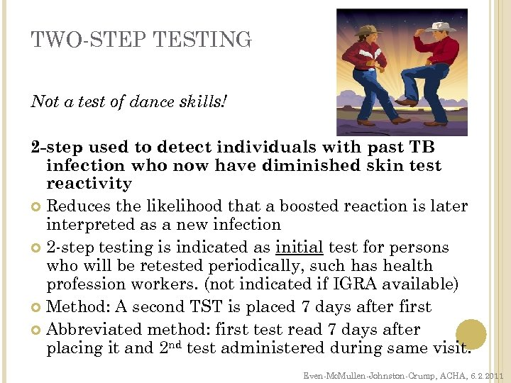 TWO-STEP TESTING Not a test of dance skills! 2 -step used to detect individuals
