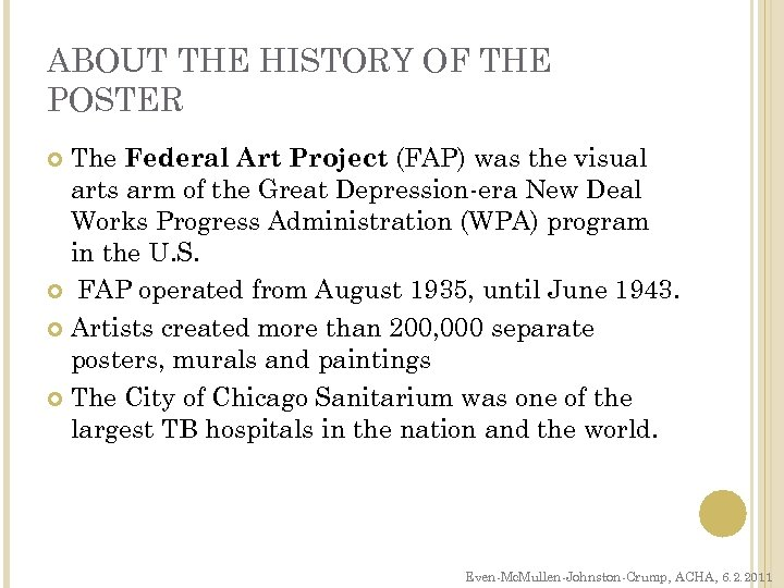 ABOUT THE HISTORY OF THE POSTER The Federal Art Project (FAP) was the visual