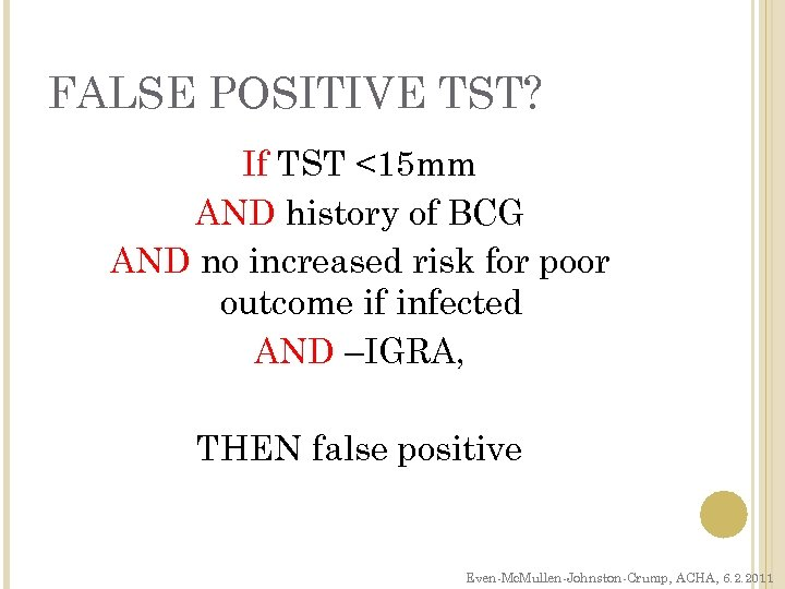 FALSE POSITIVE TST? If TST <15 mm AND history of BCG AND no increased