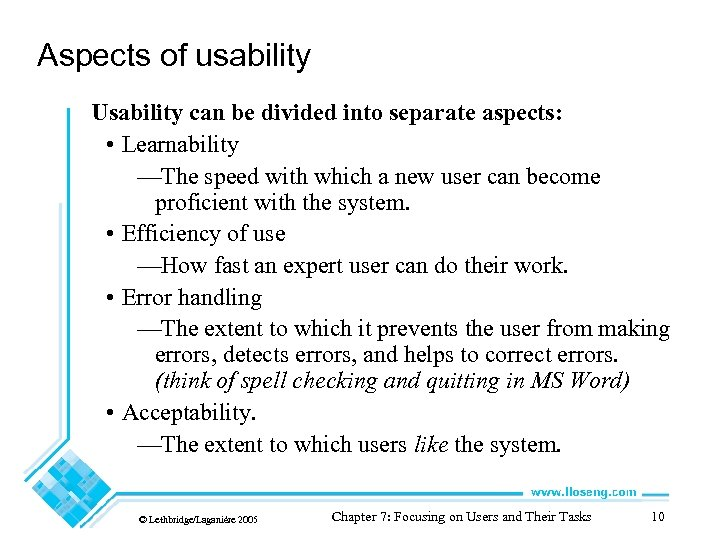Aspects of usability Usability can be divided into separate aspects: • Learnability —The speed