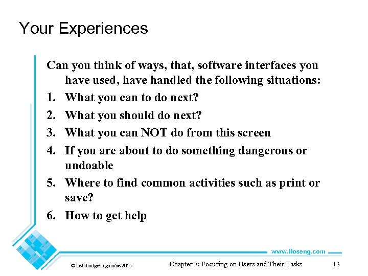 Your Experiences Can you think of ways, that, software interfaces you have used, have