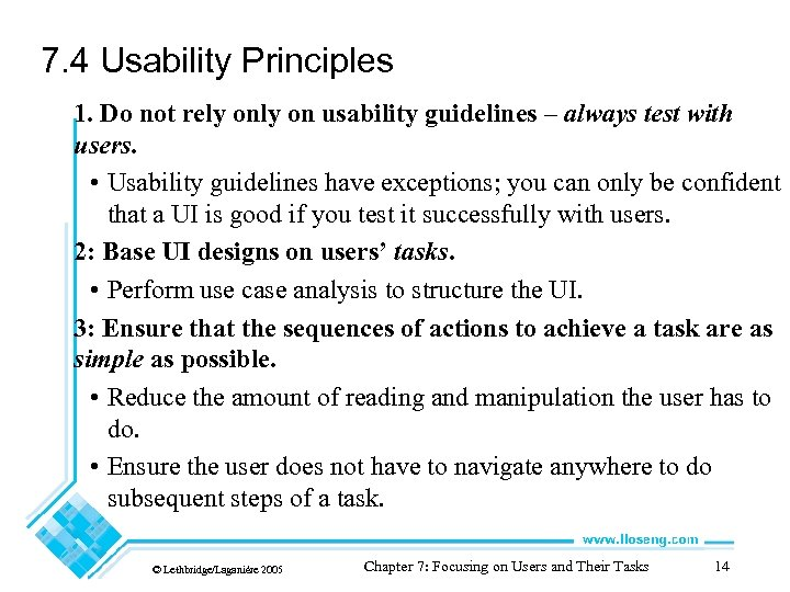 7. 4 Usability Principles 1. Do not rely on usability guidelines – always test