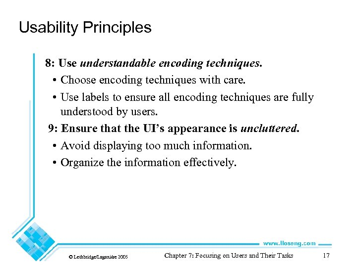 Usability Principles 8: Use understandable encoding techniques. • Choose encoding techniques with care. •