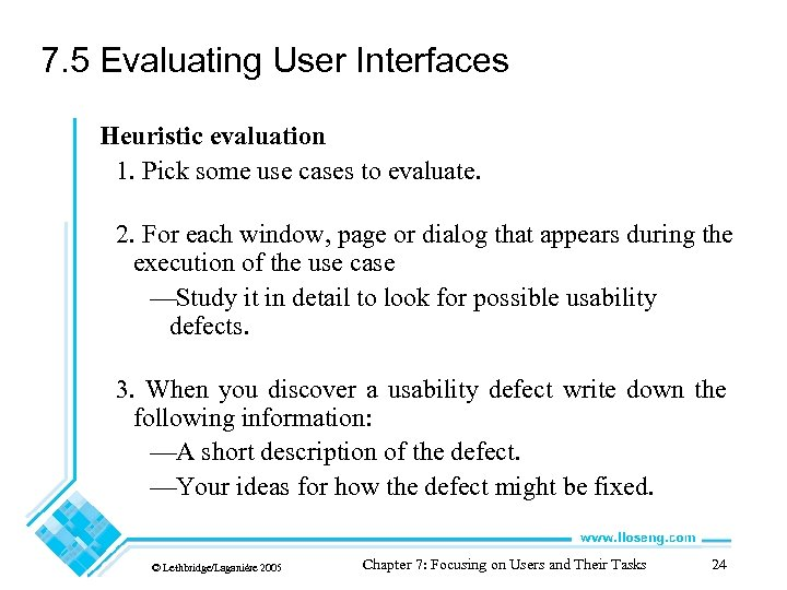 7. 5 Evaluating User Interfaces Heuristic evaluation 1. Pick some use cases to evaluate.
