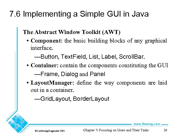 7. 6 Implementing a Simple GUI in Java The Abstract Window Toolkit (AWT) •