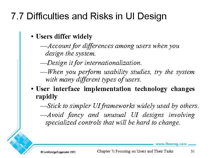 7. 7 Difficulties and Risks in UI Design • Users differ widely — Account