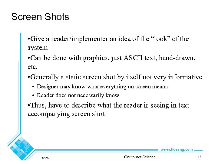"""Screen Shots • Give a reader/implementer an idea of the """"look"""" of the system"""