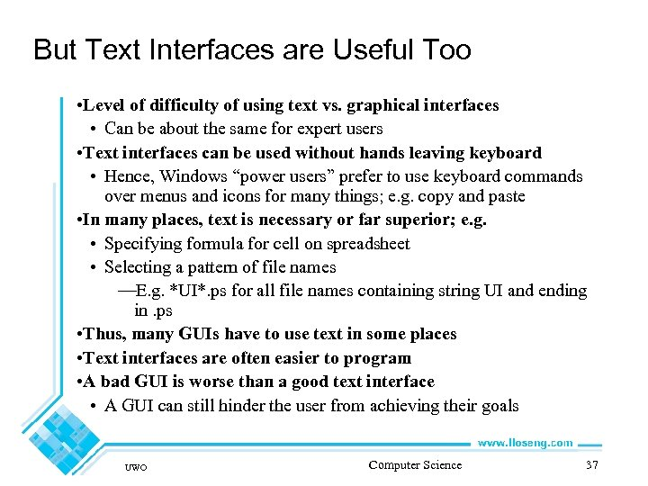 But Text Interfaces are Useful Too • Level of difficulty of using text vs.
