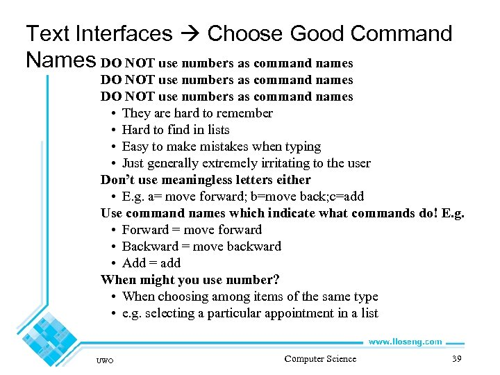 Text Interfaces Choose Good Command Names DO NOT use numbers as command names •