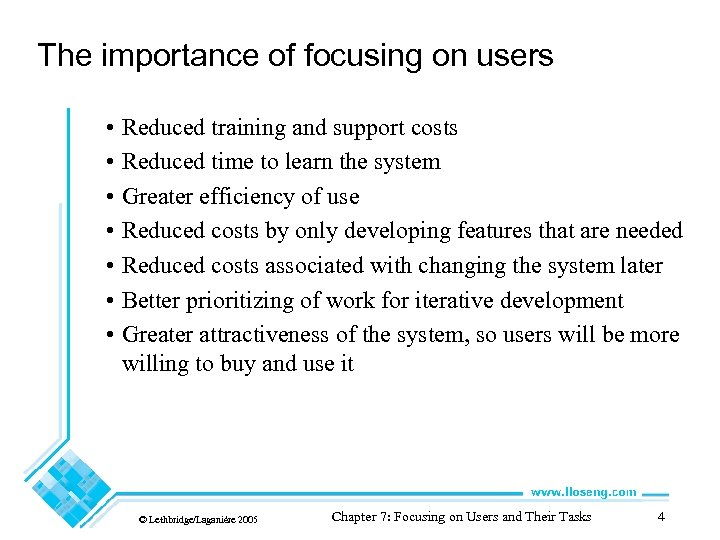 The importance of focusing on users • Reduced training and support costs • Reduced