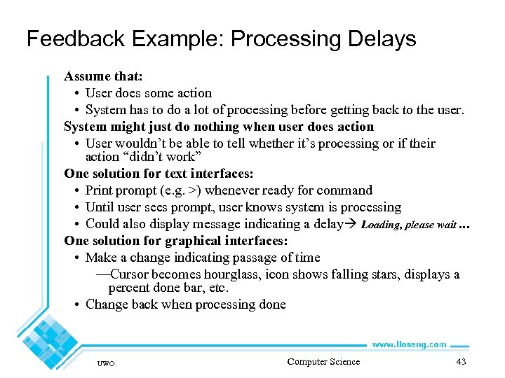 Feedback Example: Processing Delays Assume that: • User does some action • System has