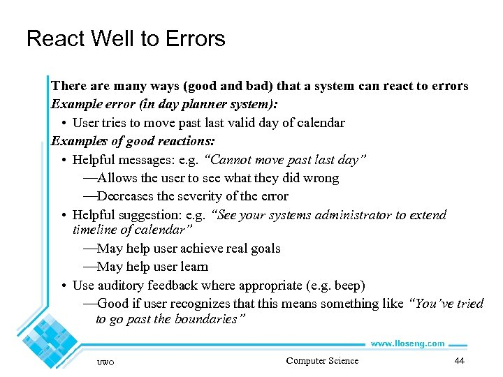 React Well to Errors There are many ways (good and bad) that a system