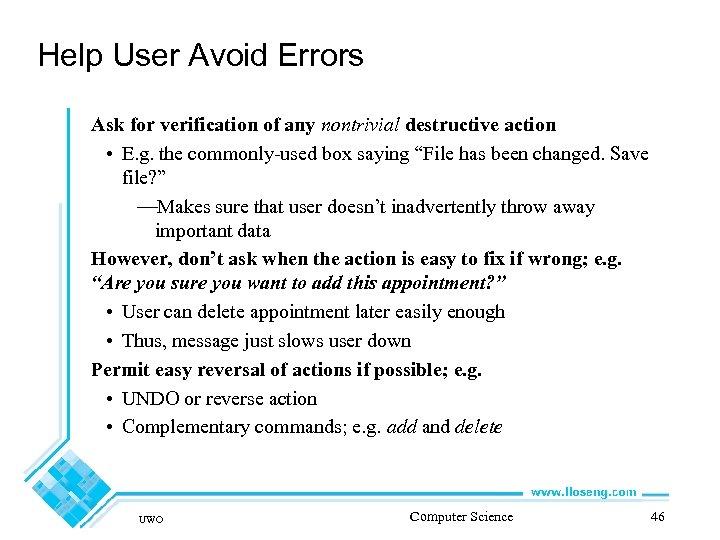 Help User Avoid Errors Ask for verification of any nontrivial destructive action • E.