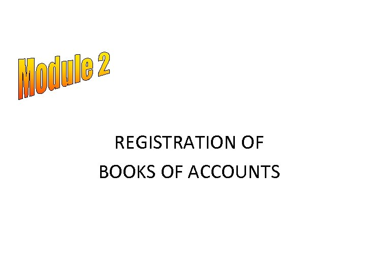 REGISTRATION OF BOOKS OF ACCOUNTS
