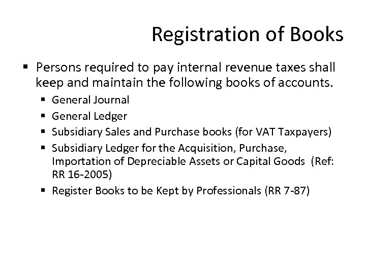 Registration of Books § Persons required to pay internal revenue taxes shall keep and