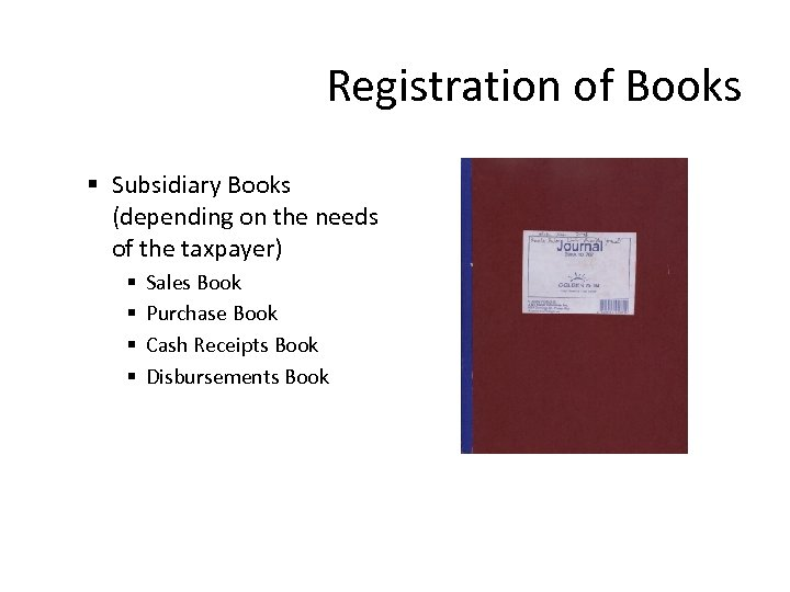 Registration of Books § Subsidiary Books (depending on the needs of the taxpayer) §
