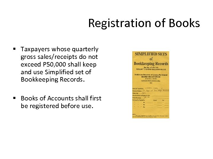 Registration of Books § Taxpayers whose quarterly gross sales/receipts do not exceed P 50,