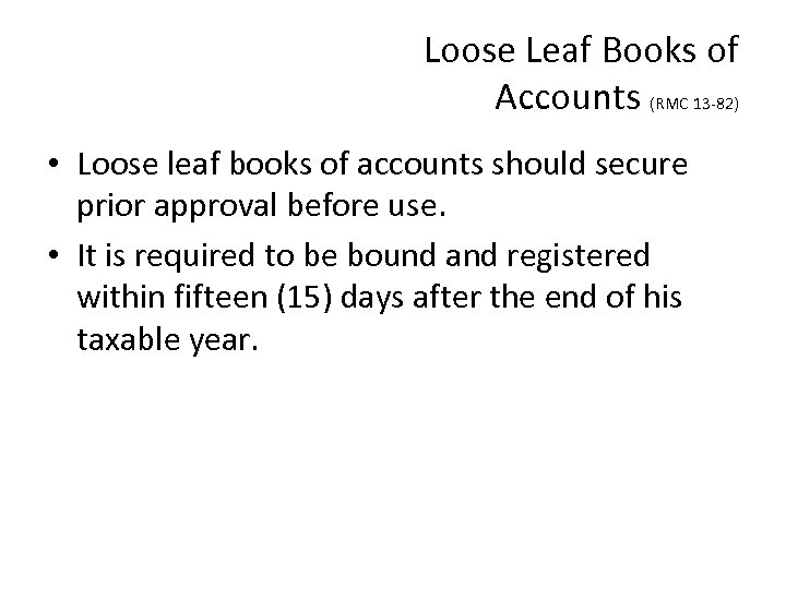 Loose Leaf Books of Accounts (RMC 13 -82) • Loose leaf books of accounts