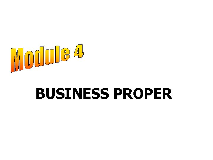BUSINESS PROPER
