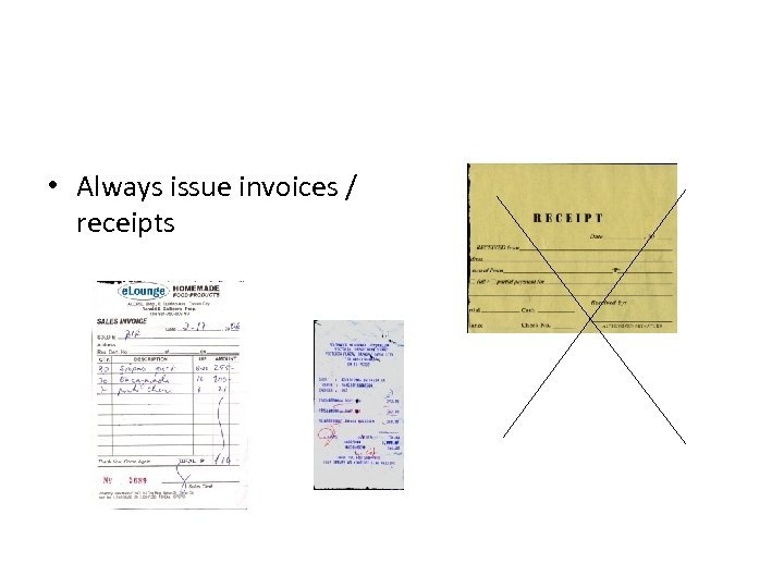 • Always issue invoices / receipts