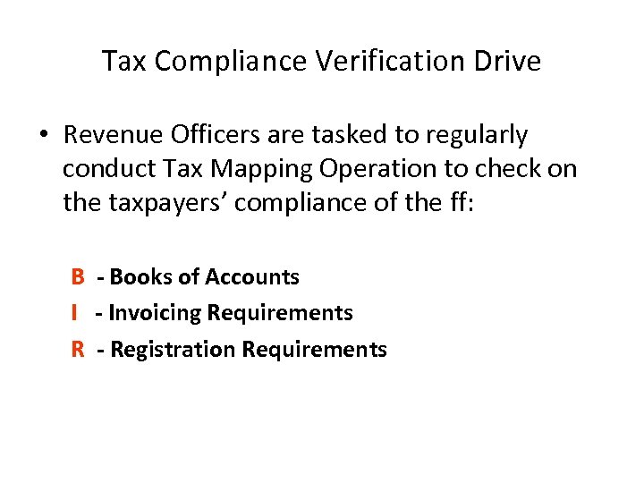Tax Compliance Verification Drive • Revenue Officers are tasked to regularly conduct Tax Mapping