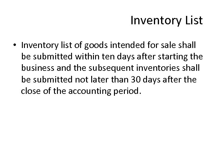 Inventory List • Inventory list of goods intended for sale shall be submitted within