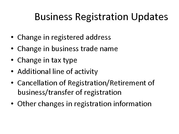 Business Registration Updates Change in registered address Change in business trade name Change in