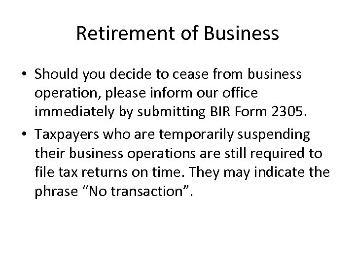 Retirement of Business • Should you decide to cease from business operation, please inform