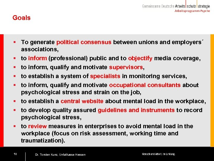 Goals § To generate political consensus between unions and employers´ associations, § to inform