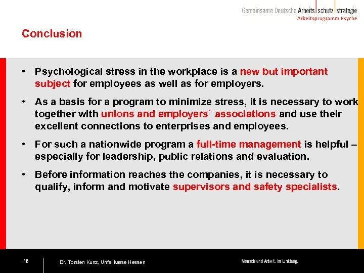 Conclusion • Psychological stress in the workplace is a new but important subject for