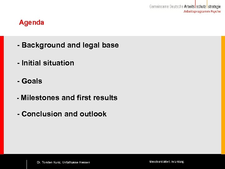 Agenda - Background and legal base - Initial situation - Goals - Milestones and