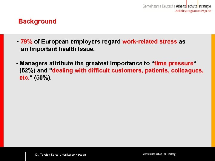Background - 79% of European employers regard work-related stress as an important health issue.