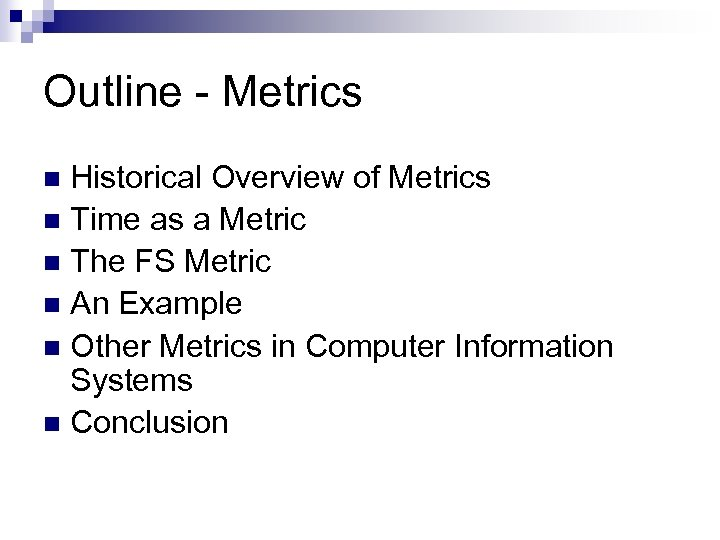 Outline - Metrics Historical Overview of Metrics n Time as a Metric n The