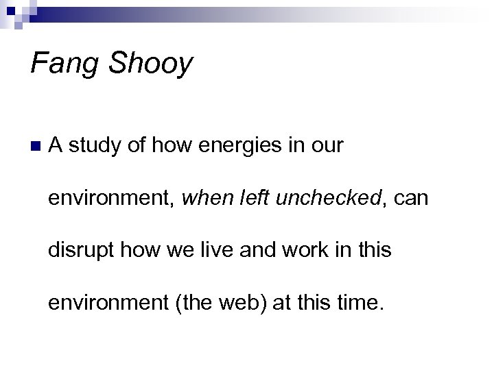 Fang Shooy n A study of how energies in our environment, when left unchecked,