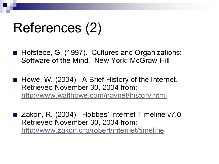 References (2) n Hofstede, G. (1997). Cultures and Organizations: Software of the Mind. New