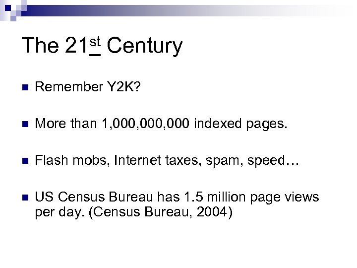 The 21 st Century n Remember Y 2 K? n More than 1, 000,