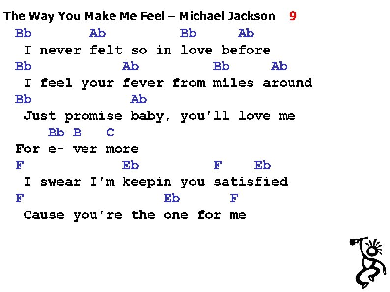 The Way You Make Me Feel – Michael Jackson 9 Bb Ab I never