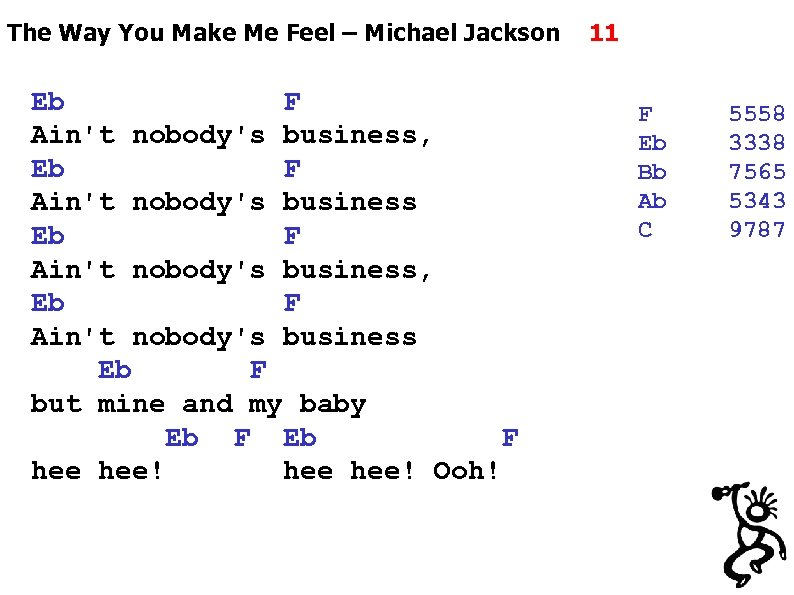 The Way You Make Me Feel – Michael Jackson Eb F Ain't nobody's business,