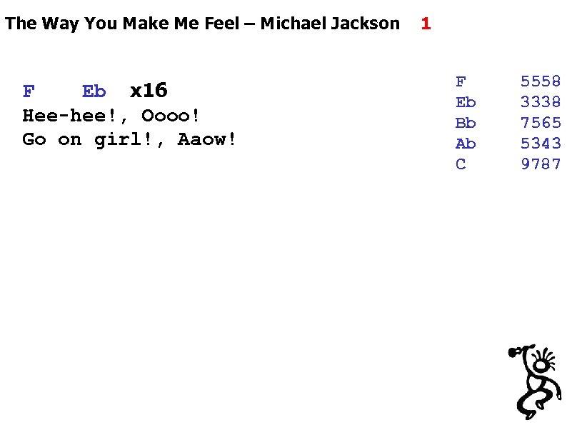 The Way You Make Me Feel – Michael Jackson F Eb x 16 Hee-hee!,