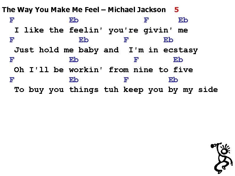 The Way You Make Me Feel – Michael Jackson F 5 Eb F Eb