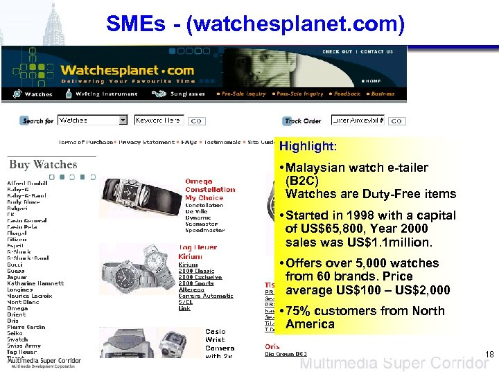 SMEs - (watchesplanet. com) Highlight: • Malaysian watch e-tailer (B 2 C) Watches are