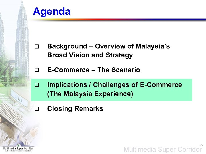 Agenda q Background – Overview of Malaysia's Broad Vision and Strategy q E-Commerce –