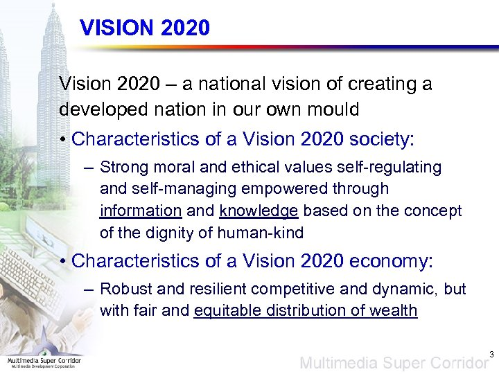 VISION 2020 Vision 2020 – a national vision of creating a developed nation in