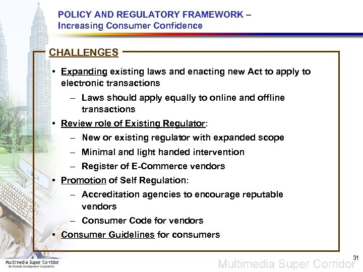 POLICY AND REGULATORY FRAMEWORK – Increasing Consumer Confidence CHALLENGES • Expanding existing laws and
