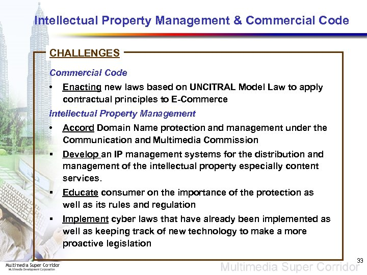 Intellectual Property Management & Commercial Code CHALLENGES Commercial Code • Enacting new laws based