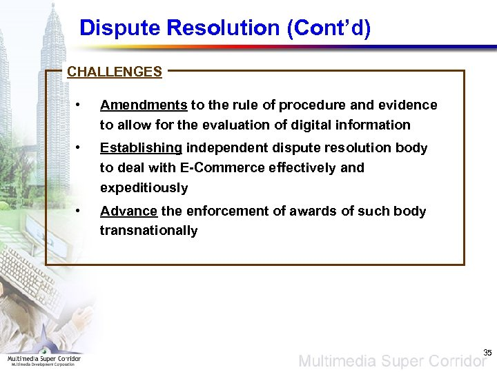 Dispute Resolution (Cont'd) CHALLENGES • Amendments to the rule of procedure and evidence to